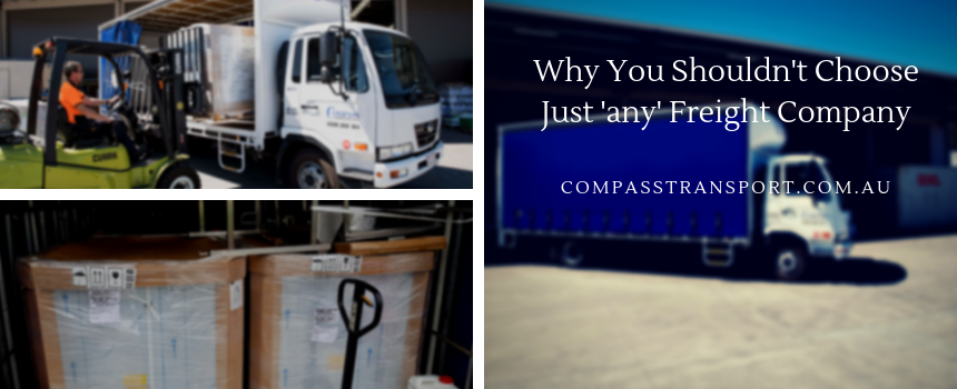 Why You Shouldn't Choose Just 'any' Freight Company