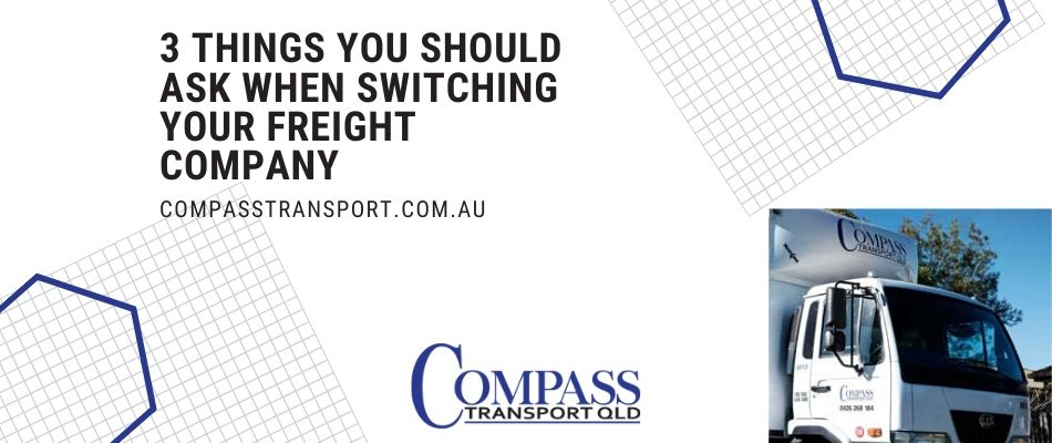 3 Things You Should Ask When Switching Your Freight Company