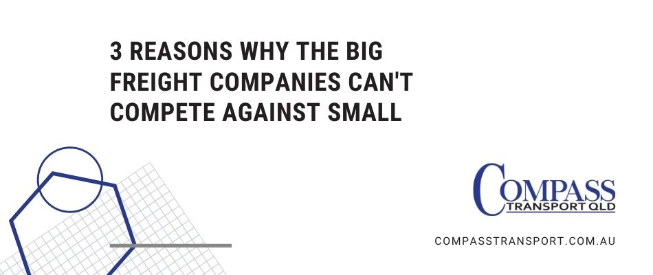 3 Reasons Why The Big Freight Companies Can't Compete Against Small