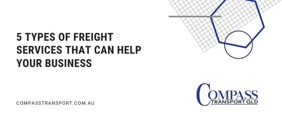 5 Types of Freight Services that Can Help Your Business