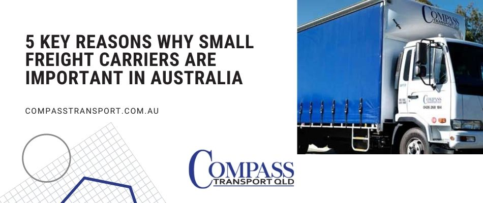 5 Key Reasons Why Small Freight Carriers Are Important In Australia